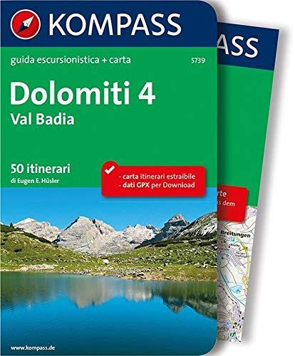 KOMPASS guida escursionistica Dolomiti 4 - Val Badia: Wanderführer mit Extra-Tourenkarte 1:35.000, 50 Touren, GPX-Daten zum Download. Italienische Ausgabe. (KOMPASS-Wanderführer, Band 5739)