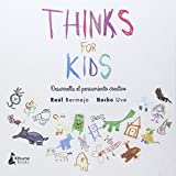Thinks For Kids: Desarrolla tu pensamiento...