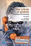 Dal tribale al globale. Introduzione all'antropologia. Ediz. MyLab. Con Contenuto digitale...