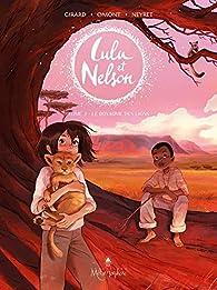 Lulu et Nelson, tome 2 : Le royaume des lions par Aurélie Neyret