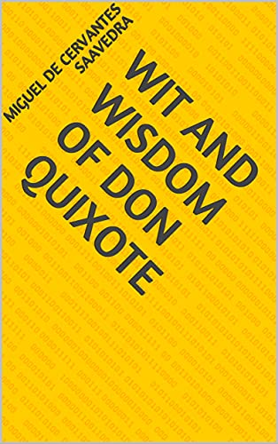 Wit and Wisdom of Don Quixote (English Edition)