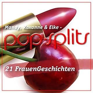 Mandy, Roxanne & Elke - 21 FrauenGeschichten     Pop-Splits              Autor:                                                                                                                                 N.N.                               Sprecher:                                                                                                                                 Michael Pan                      Spieldauer: 34 Min.     5 Bewertungen     Gesamt 2,8