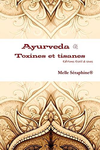Ayurveda - toxines et tisanes