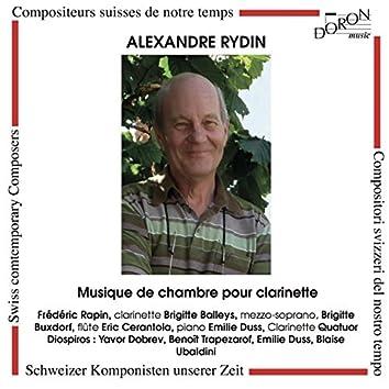 Alexandre Rydin: Musique de chambre pour clarinette (Compositeurs suisses de notre temps)