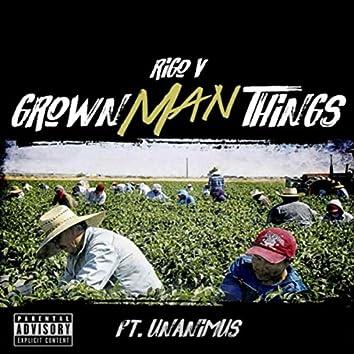 Grown Man Things (feat. Unanimus)