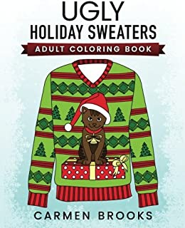 Ugly Holiday Sweaters: Adult Coloring Book
