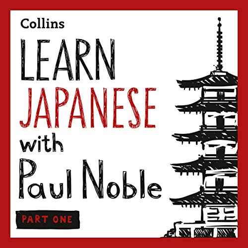 Learn Japanese with Paul Noble for Beginners – Part 1: Japanese Made Easy cover art