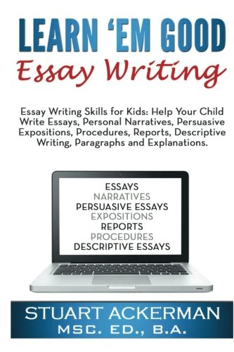 Learnem Good Essay Writing Essay Writing Skills For Kids Help Your Child Write Essays Personal Narratives