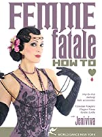 Femme Fatale: How to - Makeup Hair Accessories [DVD] [Import]
