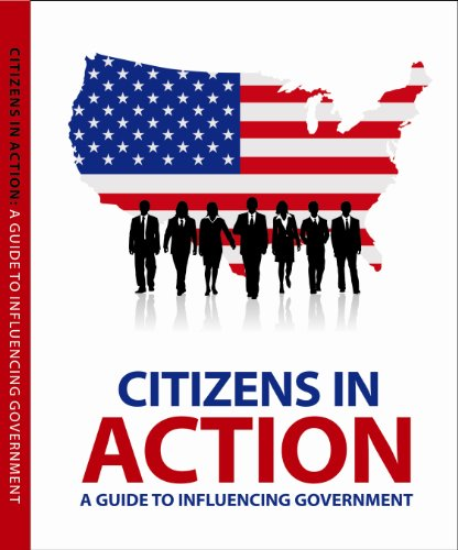Citzen's in Action: A Guide to Lobbying and Influencing Government (English Edition)