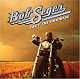 Songtexte von Bob Seger - Face the Promise