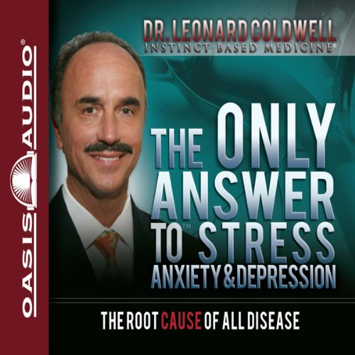 The Only Answer to Stress, Anxiety and Depression audiobook cover art