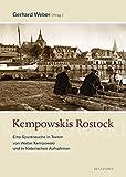 Kempowskis Rostock: Eine Spurensuche in Texten von Walter Kempowski und in historischen Aufnahmen