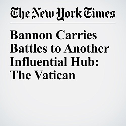 Bannon Carries Battles to Another Influential Hub: The Vatican copertina