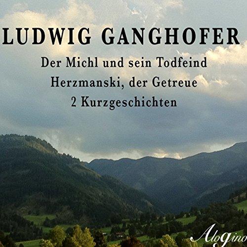 Der Michl und sein Todfeind / Herzmannski, der Getreue audiobook cover art