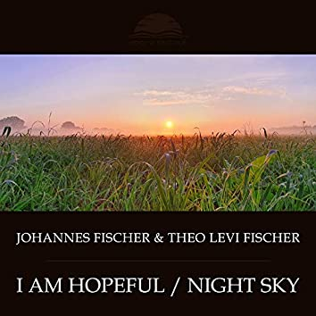 I Am Hopeful / Night Sky