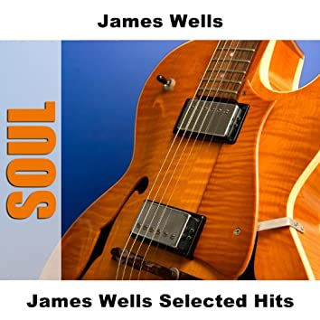James Wells Selected Hits