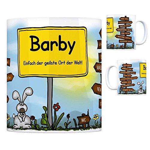 Barby (Elbe) - Einfach der geilste Ort der Welt Kaffeebecher Tasse Kaffeetasse Becher mug Teetasse Büro Stadt-Tasse Städte-Kaffeetasse Lokalpatriotismus Spruch kw Wespen Paris London Pömmelte