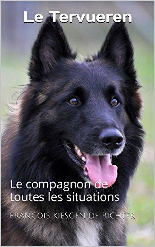 Le tervueren: Le compagnon de toutes les situations (Nos amis les chiens)