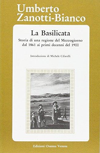 La Basilicata. Storia di una regione del Mezzogiorno dal 1861 ai primi decenni del 1900
