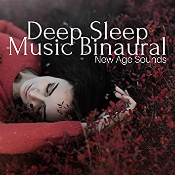 Deep Sleep Music Binaural - New Age Sounds for Natural Brain Relaxation