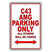 簡素な雑貨屋 Afterprints Mercedes-Benz C 43 AMG Parking Only All Others Will Be Towed 注意看板メタル安全標識注意マー表示パネル金属板のブリキ看板情報サイントイレ公共場所駐車
