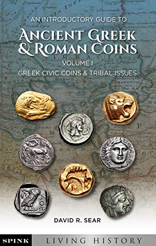 Compare Textbook Prices for An Introductory Guide to Ancient Greek and Roman Coins. Volume 1: Greek Civic Coins and Tribal Issues Spink Living History  ISBN 9781907427657 by Sear, David