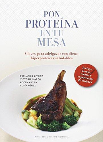 Pon Proteína En Tu Mesa. Claves Para Adelgazar Con Dietas Hiperproteicas Saludab 🔥