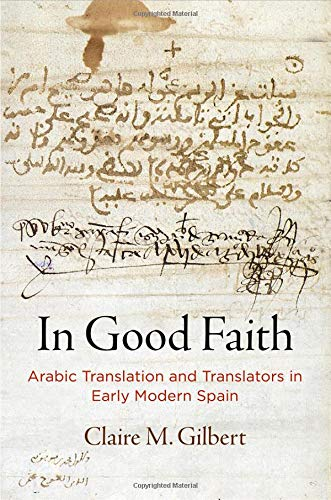 In Good Faith: Arabic Translation and Translators in Early Modern Spain