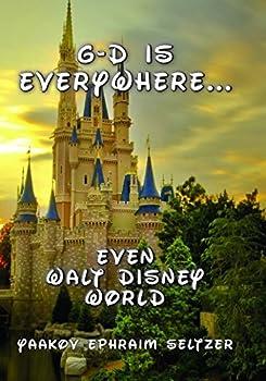 Hardcover God is Everywhere... Even Walt Disney World Book