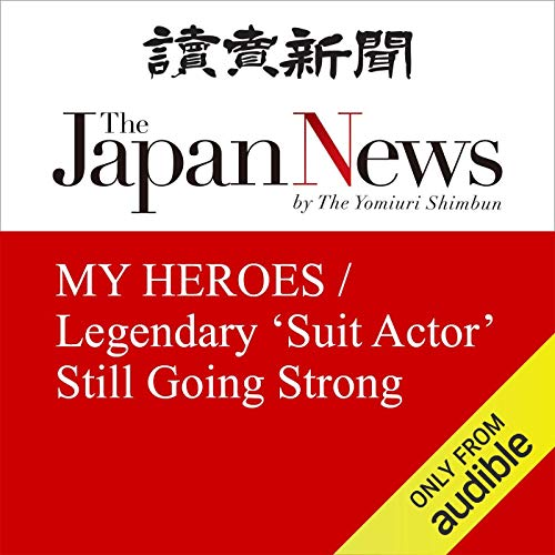 MY HEROES / Legendary 'Suit Actor' Still Going Strong cover art