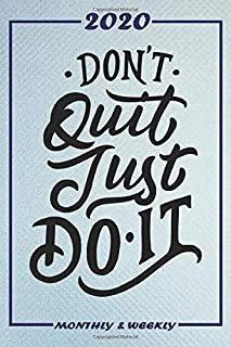 Set My 2020 Goals - Weekly and Monthly Planner: Dont Quit Just Do It | January 1, 2020 - December 31, 2020 | Monthly Vision Board | Goal Setting and Action Calendar (Professional Premium Blue)