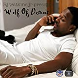 Rj Watkins Jr Presents Wolf of Detroit [Explicit]