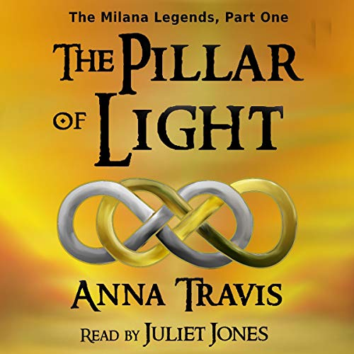 The Pillar of Light: A Christian Fantasy Adventure Audiobook By Anna Travis cover art