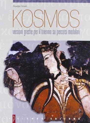 Kosmos. Versioni greche su percorsi modulari. Per il triennio