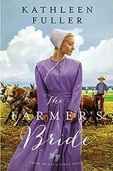 The Farmer's Bride (An Amish Brides of Birch Creek Novel Book 2) by [Kathleen Fuller]