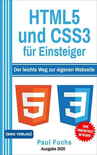 HTML: 5 und CSS3 für Einsteiger: Der leichte Weg zur eigenen Webseite (Einfach Programmieren lernen 7)