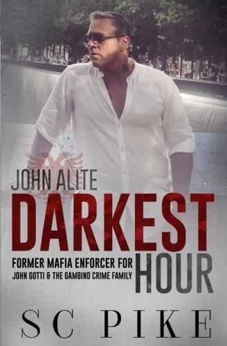 Darkest Hour - John Alite: Former Mafia Enforcer for John Gotti and the Gambino Crime Family