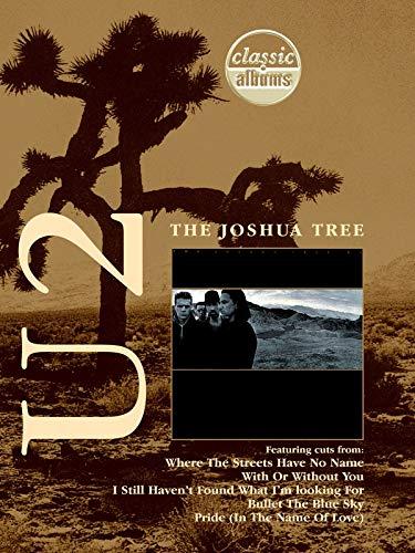 U2: Joshua Tree Classic Albums