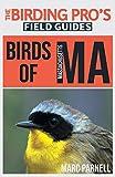Birds of Massachusetts (The Birding Pro s Field Guides)