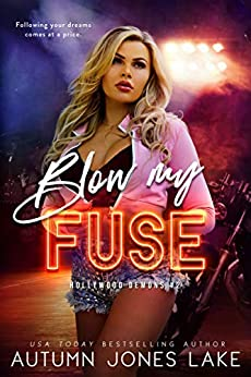 Blow My Fuse (Hollywood Demons Book 2) by [Autumn Jones Lake]