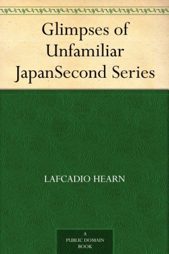 Glimpses of Unfamiliar Japan Second Series (English Edition)の詳細を見る
