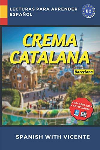 Crema catalana (Nivel B2): Lecturas y libros para aprender español (Ciudades de España - Cultura)