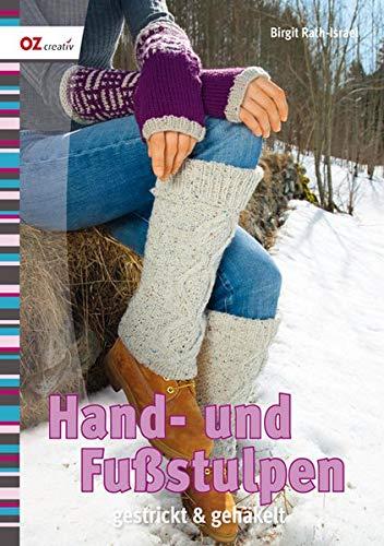 Hand- und Fußstulpen: gestrickt & gehäkelt