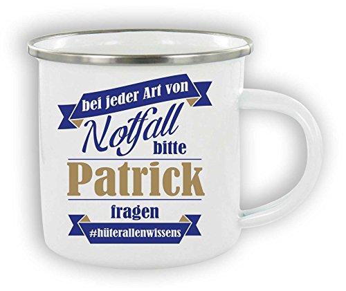 die stadtmeister Emaille Tasse/mit Wunschnamen/Bei jeder Art von Notfall Bitte Patrick (BZW. Wunschname) Fragen. #hüterallenwissens