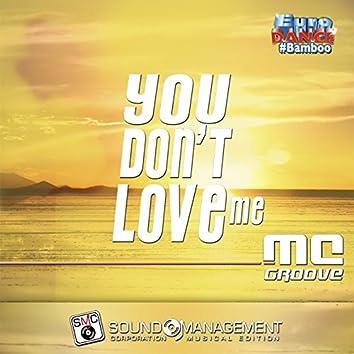 You Don't Love Me (Euro Dance #Bamboo)