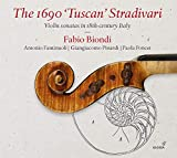 The 1690 'Tuscan' Stradivari - Violinsonaten von Veracini, Geminiani, Corelli u.a.