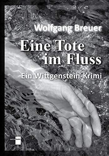 Eine Tote im Fluss: Ein Wittgenstein-Krimi