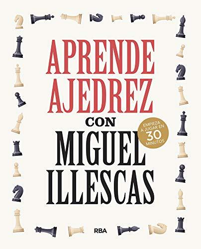 Aprende ajedrez con Miguel Illescas (PRÁCTICA)
