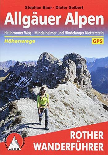Allgäuer Alpen - Höhenwege: Heilbronner Weg, Mindelheimer und Hindelanger Klettersteig. Mit GPS-Daten (Rother Wanderführer)